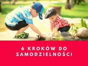 Jak rozwijać samodzielność u dziecka