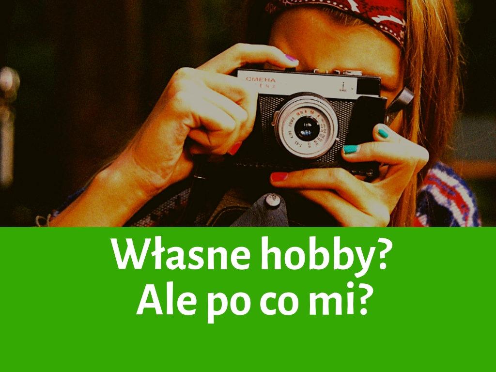 własne hobby